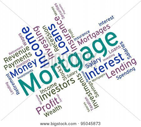 Mortgage Word Representing Borrow Money And Debt poster