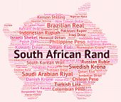 South African Rand Indicates Currency Exchange And Coinage poster
