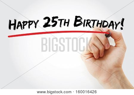 Hand Writing Happy 25Th Birthday With Marker