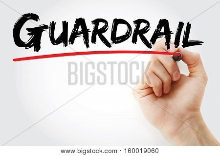 Hand Writing Guardrail With Marker