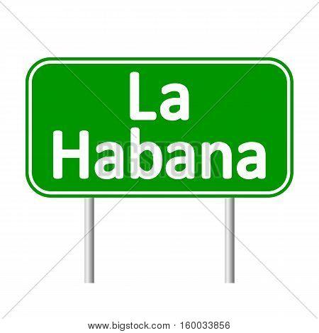 La Habana road sign isolated on white background.