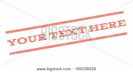 Your Text Here watermark stamp. Text tag between parallel lines with grunge design style. Rubber seal stamp with unclean texture. Vector salmon color ink imprint on a white background.