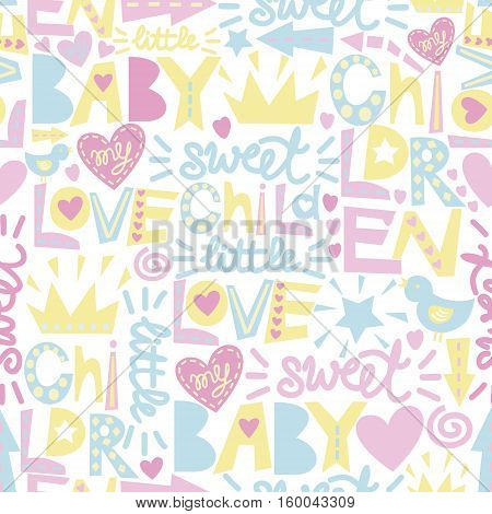 Gentle baby pattern with words and inscriptions Love, Baby, Sweet. Children s background.