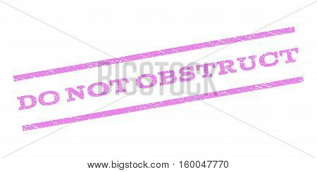 Do Not Obstruct watermark stamp. Text caption between parallel lines with grunge design style. Rubber seal stamp with scratched texture. Vector violet color ink imprint on a white background.