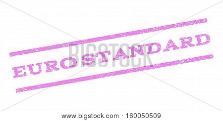 Euro Standard watermark stamp. Text caption between parallel lines with grunge design style. Rubber seal stamp with scratched texture. Vector violet color ink imprint on a white background.