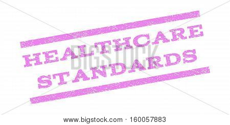 Healthcare Standards watermark stamp. Text caption between parallel lines with grunge design style. Rubber seal stamp with scratched texture. Vector violet color ink imprint on a white background.