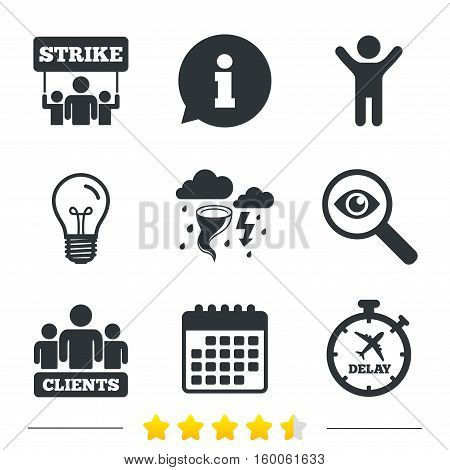 Strike icon. Storm bad weather and group of people signs. Delayed flight symbol. Information, light bulb and calendar icons. Investigate magnifier. Vector