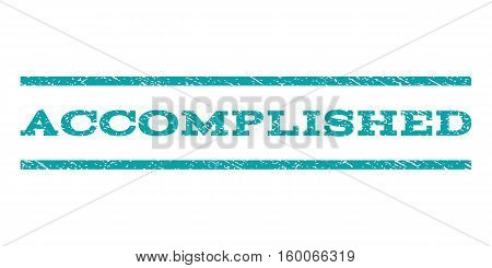 Accomplished watermark stamp. Text caption between horizontal parallel lines with grunge design style. Rubber seal cyan stamp with dust texture. Vector ink imprint on a white background.