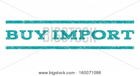 Buy Import watermark stamp. Text tag between horizontal parallel lines with grunge design style. Rubber seal cyan stamp with unclean texture. Vector ink imprint on a white background.