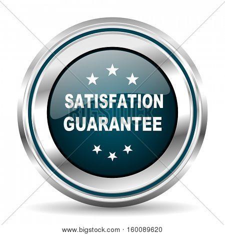 Satisfaction guarantee vector icon. Chrome border round web button. Silver metallic pushbutton.