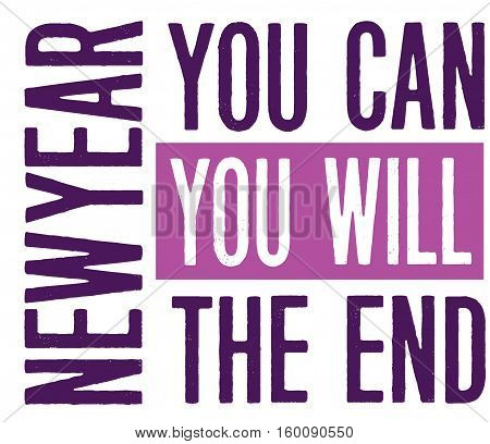 New Year You Can You Will The End Typography Design Card