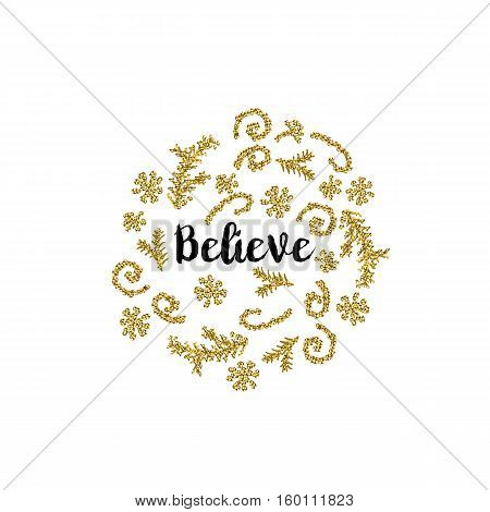 Christmas greeting card on white background with golden elements and text Believe