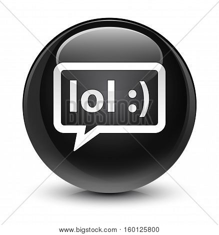 Lol Bubble Icon Glassy Black Round Button