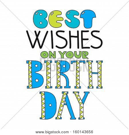Greetings and wishes happy birthday. Lettering, decorative text. Vector illustration