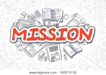 Mission Doodle Illustration of Red Word and Stationery Surrounded by Doodle Icons. Business Concept for Web Banners and Printed Materials.