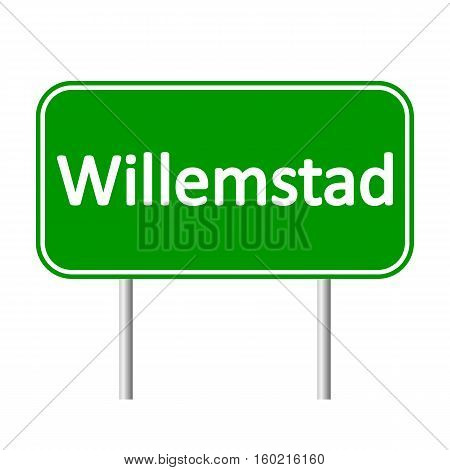 Willemstad road sign isolated on white background.