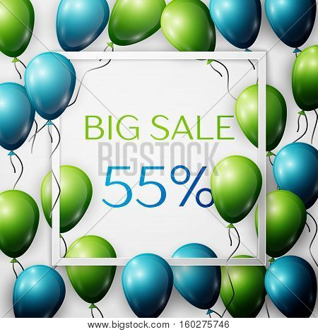 Realistic green and blue balloons with black ribbon in centre text Big Sale 55 percent Discounts in white square frame over white background. SALE concept for shopping, mobile devices, online shop.