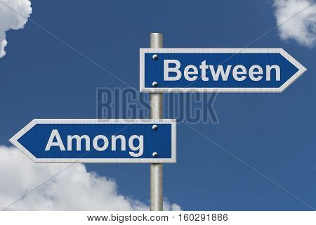 Learning to use proper grammar Blue road sign with words Between and Among with sky background 3D Illustration