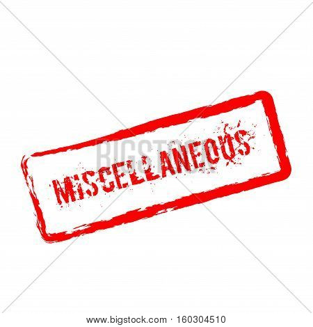 Miscellaneous Red Rubber Stamp Isolated On White Background. Grunge Rectangular Seal With Text, Ink