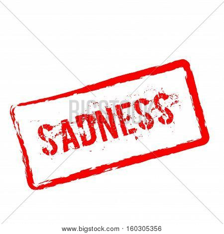 Sadness Red Rubber Stamp Isolated On White Background. Grunge Rectangular Seal With Text, Ink Textur