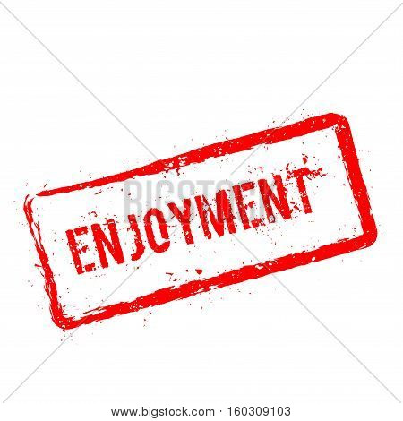 Enjoyment Red Rubber Stamp Isolated On White Background. Grunge Rectangular Seal With Text, Ink Text