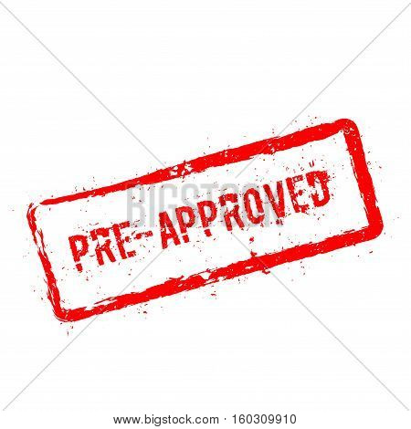 Pre-approved Red Rubber Stamp Isolated On White Background. Grunge Rectangular Seal With Text, Ink T