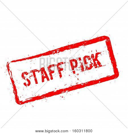 Staff Pick Red Rubber Stamp Isolated On White Background. Grunge Rectangular Seal With Text, Ink Tex