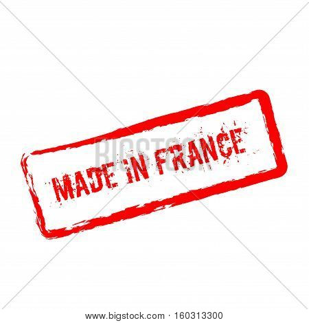 Made In France Red Rubber Stamp Isolated On White Background. Grunge Rectangular Seal With Text, Ink