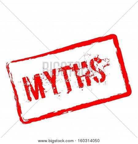 Myths Red Rubber Stamp Isolated On White Background. Grunge Rectangular Seal With Text, Ink Texture