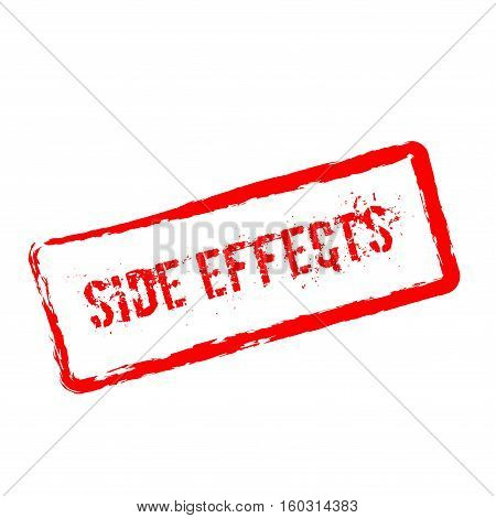 Side Effects Red Rubber Stamp Isolated On White Background. Grunge Rectangular Seal With Text, Ink T