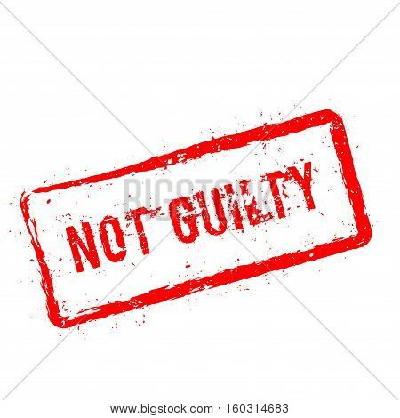 Not Guilty Red Rubber Stamp Isolated On White Background. Grunge Rectangular Seal With Text, Ink Tex