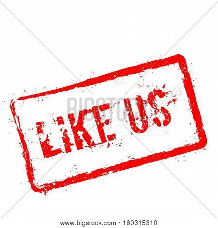 Like Us Red Rubber Stamp Isolated On White Background. Grunge Rectangular Seal With Text, Ink Textur