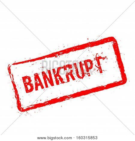Bankrupt Red Rubber Stamp Isolated On White Background. Grunge Rectangular Seal With Text, Ink Textu