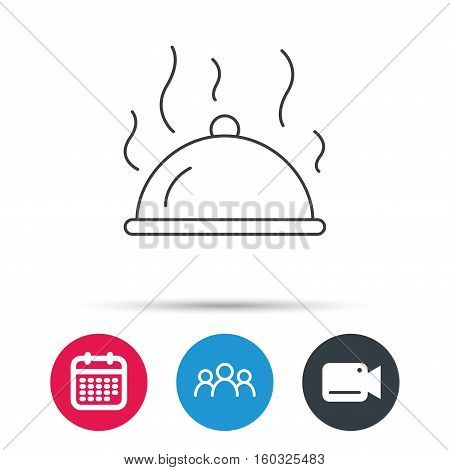 Restaurant cloche platter icon. Hot food sign. Group of people, video cam and calendar icons. Vector
