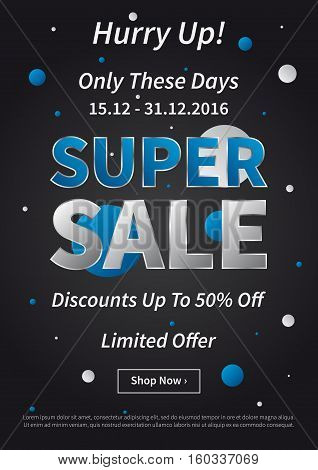 Banner Super Sale vector illustration on black background. Poster Super Sale Only These Days Limited Offer creative concept for websites. Flyer layout Super Sale A4 size ready to print.