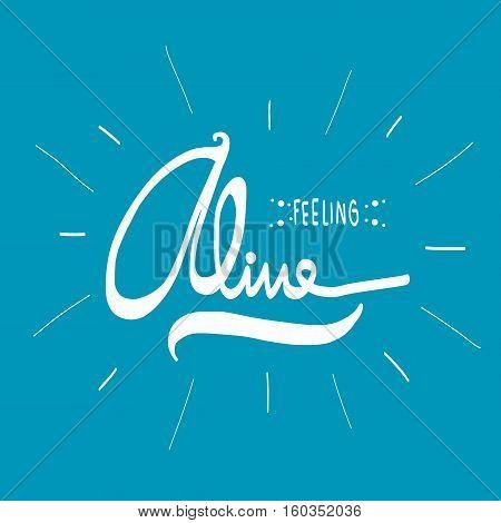 Feeling alive word lettering illustration on blue background