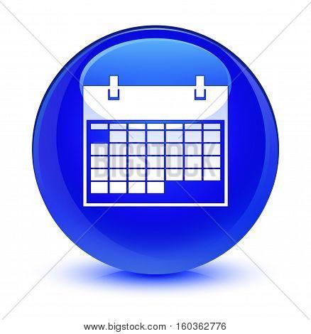 Calendar Icon Glassy Blue Round Button