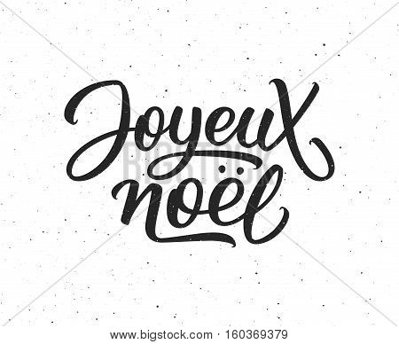 Joyeux Noel calligraphic text on white textured background. Vector vintage greeting card for Merry Christmas with french lettering