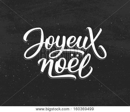 Joyeux Noel lettering on chalkboard background. Vector vintage greeting card for Merry Christmas with hand written french text