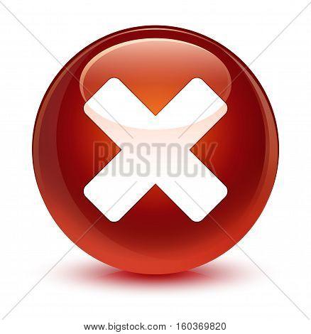 Cancel Icon Glassy Brown Round Button