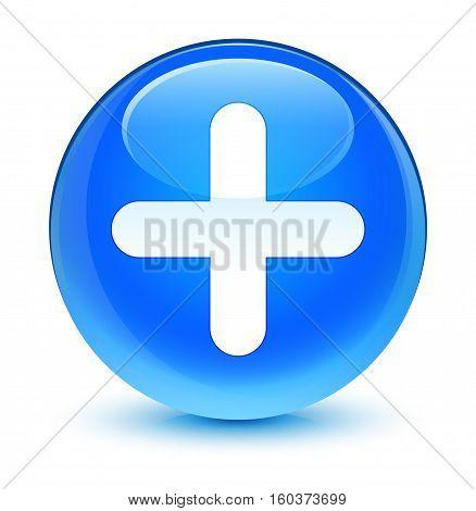 Plus Icon Glassy Cyan Blue Round Button