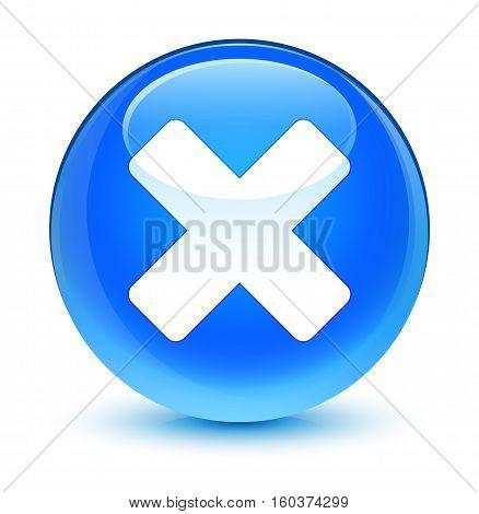 Cancel Icon Glassy Cyan Blue Round Button