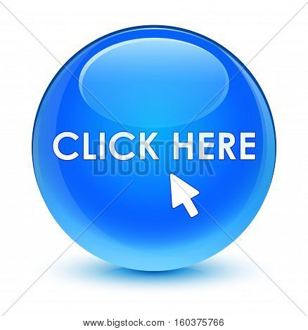 Click Here Glassy Cyan Blue Round Button