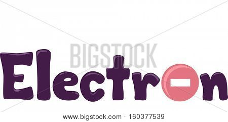 Typography Illustration Featuring the Word Electron with a Negatively Charged Particle Replacing the Letter O