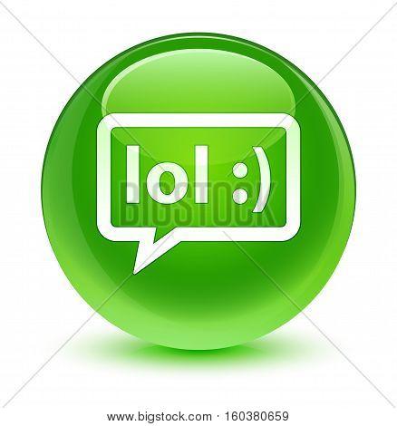 Lol Bubble Icon Glassy Green Round Button