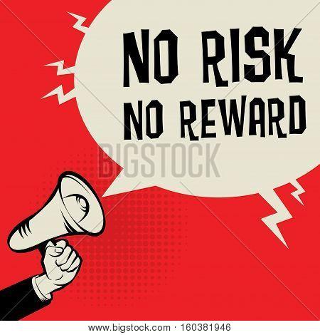 Megaphone Hand business concept with text No risk No reward vector illustration