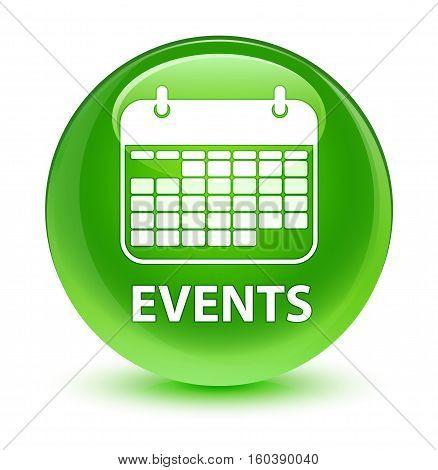Events (calendar Icon) Glassy Green Round Button