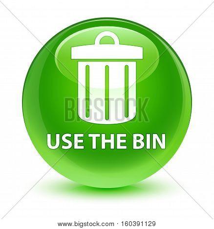 Use The Bin (trash Icon) Glassy Green Round Button
