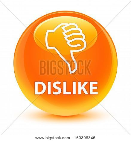 Dislike Glassy Orange Round Button