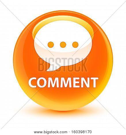 Comment (conversation Icon) Glassy Orange Round Button